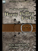 101 More Amazing Harry Potter Facts - Jack Goldstein