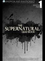 The Supernatural Quiz Book - Season 1 Part 1 - Wayne Wheelwright