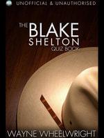 The Blake Shelton Quiz Book - Wayne Wheelwright
