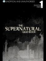 The Supernatural Quiz Book - Season 1 Part Two - Wayne Wheelwright