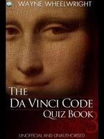 The Da Vinci Code Quiz Book - Wayne Wheelwright