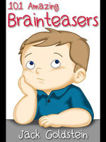 101 Amazing Brainteasers : Riddles and Puzzles for All Ages - Jack Goldstein