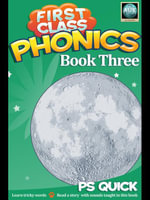 First Class Phonics - Book 3 - P. S. Quick