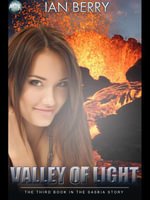 Valley of Light : The Third Book in the Saskia Story - Ian Berry