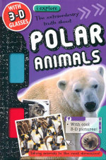 The Extraordinary Truth About Polar Animals : I Explore - Fiona Boon