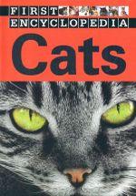 First Encyclopedia : Cats - Sarah Creese