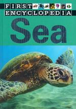 First Encyclopedia : Sea - Sarah Creese