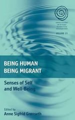 Being Human, Being Migrant : Senses of Self and Well-being