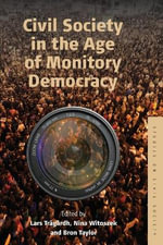 Civil Society in the Age of Monitory Democracy : An Interdisciplinary Discourse