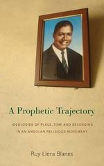 A Prophetic Trajectory : Belonging - Ruy Llera Blanes