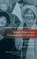 Gender History in a Transnational Perspective : Networks, Biographies, Gender Orders