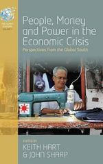 People, Money and Power in the Economic Crisis : Perspectives from the Global South