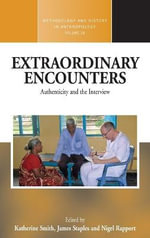 Extraordinary Encounters : Authenticity and the Interview