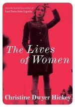 The Lives of Women - Christine Dwyer Hickey