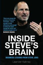 Inside Steve's Brain : Business Lessons From Steve Jobs - Leander Kahney