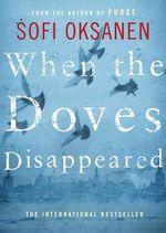 When the Doves Disappeared - Sofi Oksanen