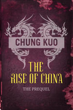 Chung Kuo : The Rise of China: Son of Heaven and Daylight on Iron Mountain - David Wingrove