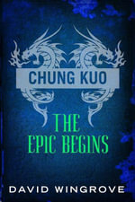 Chung Kuo : The Epic Begins: Volumes 3 & 4 The Middle Kingdom and Ice and Fire - David Wingrove