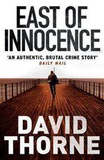 East of Innocence - David Thorne