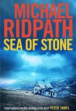 Sea of Stone : Fire & Ice - Michael Ridpath