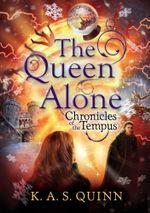 The Queen Alone - K. A. S. Quinn