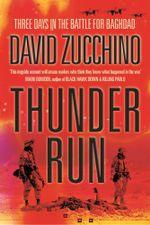Thunder Run : The Armored Strike to Capture Baghdad - David Zucchino