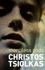 Merciless Gods - Christos Tsiolkas