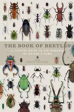 The Book of Beetles : A Life-Size Guide to Six Hundred of Nature's Gems - Patrice Bouchard