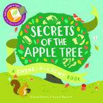 Secrets of the Apple Tree : A Shine-a-light Book - Carron Brown