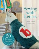 Sewing with Letters : 20 Sewing Projects - Nicola Tedman