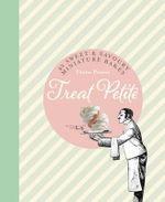 Treat Petite : 42 Sweet & Savoury Miniature Bakes - Fiona Pearce