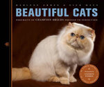 Beautiful Cats : Portraits of Champion Breeds Preened to Perfection - Darlene Arden