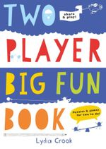 Two Player Big Fun Book : Puzzles & Games for Two to do - Lydia Crook