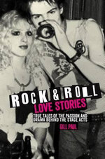 Rock 'n' Roll Love Stories : True tales of the passion and drama behind the stage acts - Gill Paul