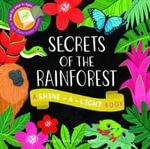 Secrets of the Rainforest : A Shine-a-Light Book - Carron Brown