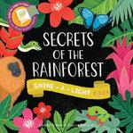 Secrets of the Rainforest : Shine-A Light Books - Carron Brown