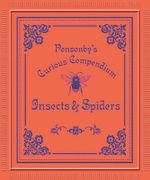 Ponsonby's Curious Compendium : Insects & Spiders - Claire Beverley