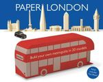 Paper London : Take a Tour of the City's Iconic Sights, Then Build Your Own Model Metropolis - Kell Black