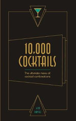 10,000 Cocktails : The Ultimate Menu of Cocktail Combinations - Kim Davies