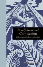 Mindfulness & Compassion : Embracing Life with Loving-Kindness - The Happy Buddha