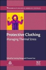 Protective Clothing : Managing Thermal Stress