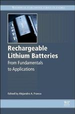 Rechargeable Lithium Batteries : From Fundamentals to Applications
