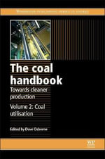 The Coal Handbook: Towards Cleaner Production: 2 : Coal Utilisation