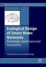 Ecological Design of Smart Home Networks : Technologies, Social Impact and Sustainability