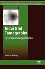 Industrial Tomography : Systems and Applications