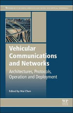 Vehicular Communications and Networks : Architectures, Protocols, Operation and Deployment
