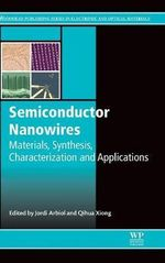 Semiconductor Nanowires : Materials, Synthesis, Characterization and Applications