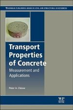 Transport Properties of Concrete : Measurement and Applications - Peter A. Claisse