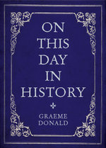On This Day in History - Graeme Donald