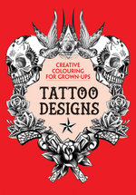 The Tattoo Designs : Creative Colouring for Grown-Ups - Various